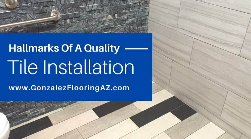 SIGNS OF A QUALITY TILE JOB GS Flooring Installation Company - Ceramic tile installer jobs