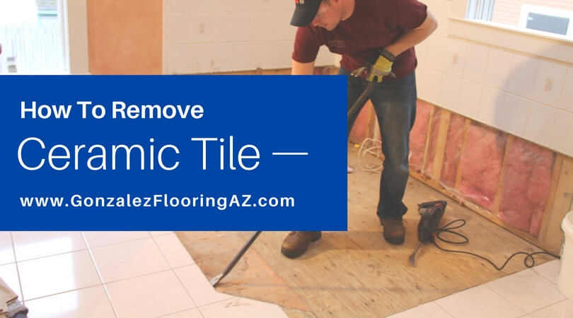 Guide To Remove Ceramic Tile Gs Flooring Installation Company