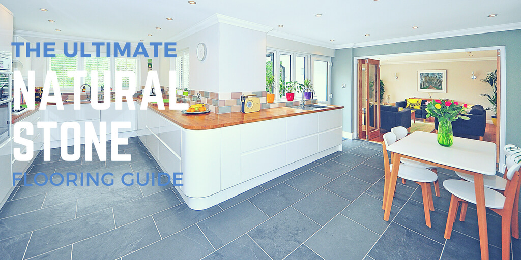 Guide To Natural Stone Tile Flooring Ulitmiate Buyers Guide